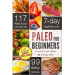 Paleo for Beginners:  Essentials and 7-Day Beginner Plan